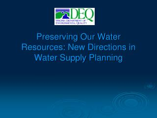Preserving Our Water Resources: New Directions in Water Supply Planning