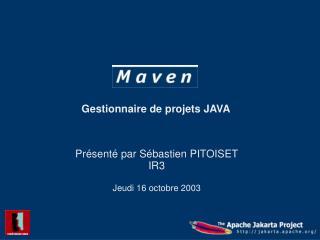 Présenté par Sébastien PITOISET IR3 Jeudi 16 octobre 2003