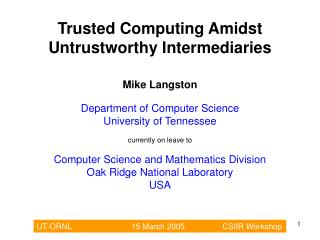 Trusted Computing Amidst Untrustworthy Intermediaries