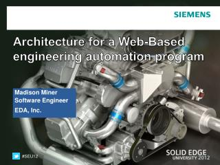 Architecture for a Web-Based engineering automation program