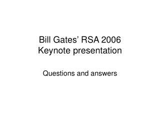 Bill Gates' RSA 2006  Keynote presentation