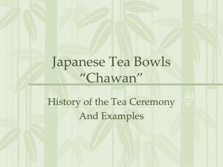 """Japanese Tea Bowls """"Chawan"""""""