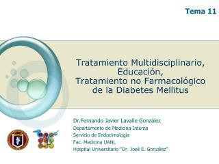 Tratamiento Multidisciplinario, Educación, Tratamiento no Farmacológico  de la Diabetes Mellitus