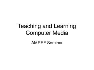 Teaching and Learning Computer Media
