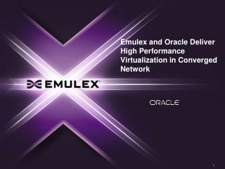 Emulex and Oracle Deliver High Performance Virtualization in Converged Network