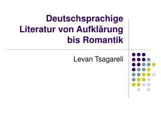 Deutschsprachige Literatur von Aufkl�rung bis Romantik