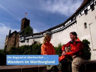 Die Gegend ist überherrlich  … -  Wandern im Wartburgland