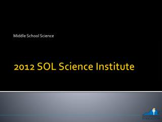 2012 SOL Science Institute