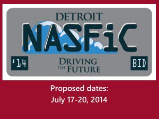 Proposed dates: July 17-20, 2014