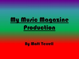 My Music Magazine Production