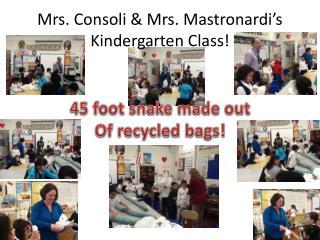 Mrs.  Consoli  & Mrs.  Mastronardi's  Kindergarten Class!
