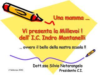 Una mamma ... Vi presenta la Millevoi ! dell' I.C. Indro Montanelli