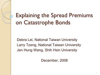 Explaining the Spread Premiums on Catastrophe Bonds