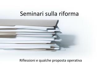 Seminari sulla riforma