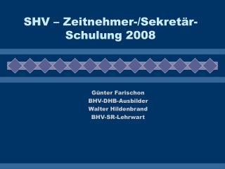 SHV – Zeitnehmer-/Sekretär-Schulung 2008