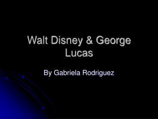 Walt Disney & George Lucas