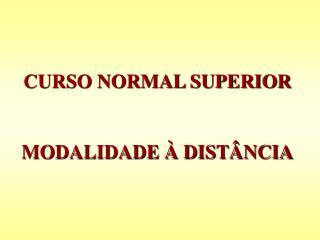 CURSO NORMAL SUPERIOR MODALIDADE À DISTÂNCIA