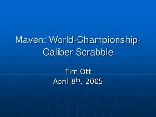 Maven: World-Championship-Caliber Scrabble
