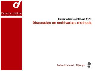 Discussion on multivariate methods