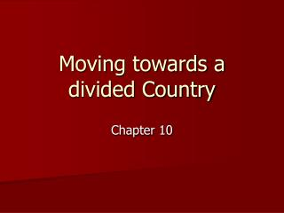Moving towards a divided Country