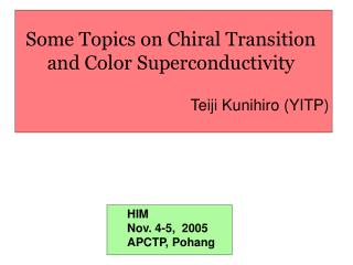 Some Topics on Chiral Transition and Color Superconductivity