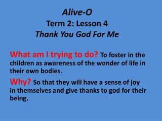 Alive-O Term 2:  Lesson 4 Thank You God For Me