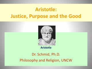 Aristotle:  Justice, Purpose and the Good