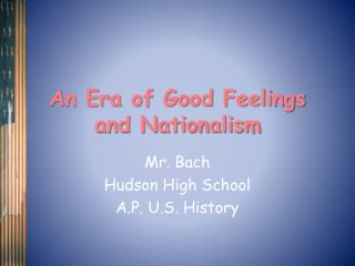 An Era of Good Feelings and Nationalism