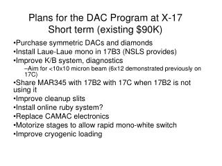 Plans for the DAC Program at X-17 Short term existing 90K