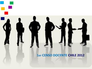 1 er  CENSO DOCENTE  CHILE 2012