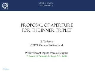 PROPOSAL OF APERTURE  FOR THE INNER TRIPLET