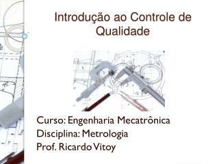 Introdução ao Controle de Qualidade