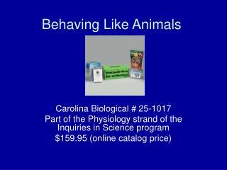 Behaving Like Animals