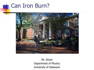 Can Iron Burn?