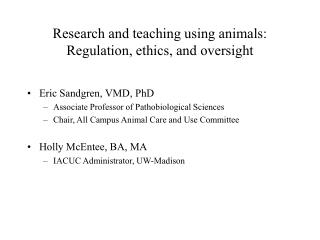 Research and teaching using animals: Regulation, ethics, and oversight