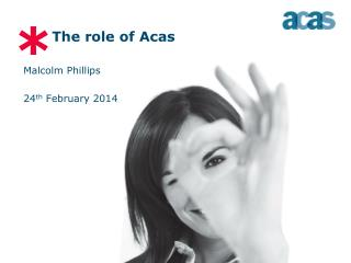 The role of Acas