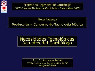 Necesidades Tecnológicas Actuales del Cardiólogo
