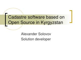 Cadastre software based on Open Source in Kyrgyzstan