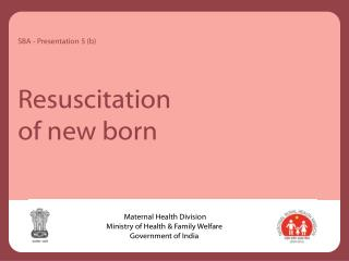Resuscitation  of new born