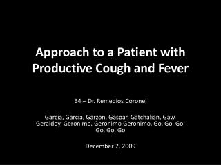 Approach to a Patient with Productive Cough and Fever