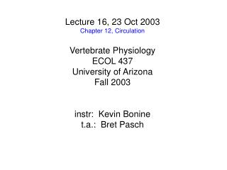 Lecture 16, 23 Oct 2003 Chapter 12, Circulation Vertebrate Physiology ECOL 437