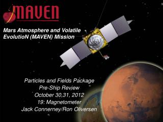 Particles and Fields Package Pre-Ship Review October 30,31, 2012 19: Magnetometer