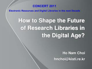 How to Shape the Future of Research Libraries in the Digital Age?