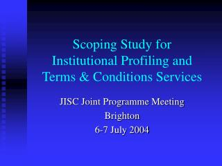 Scoping Study for Institutional Profiling and  Terms & Conditions Services