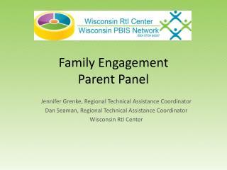 Family Engagement  Parent Panel