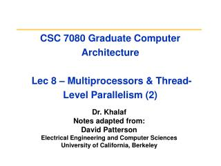 CSC 7080 Graduate Computer Architecture   Lec 8 � Multiprocessors & Thread-Level Parallelism (2)