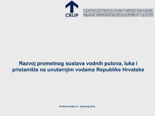 Razvoj prometnog sustava vodnih putova, luka i pristaništa na unutarnjim vodama Republike Hrvatske