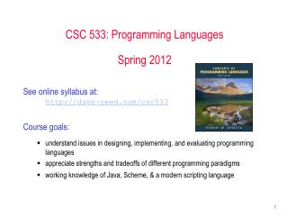 CSC 533: Programming Languages Spring 2012