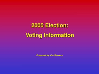 2005 Election: Voting Information