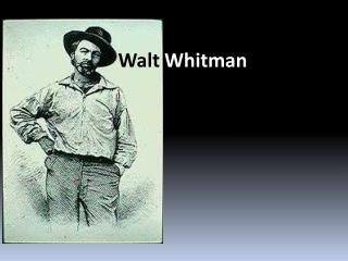 Walt W hitman